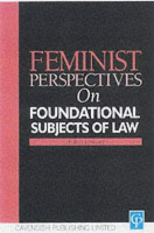 Feminist Perspectives on the Foundational Subjects of Law (Feminist Perspectives Series) by Anne Bottomley