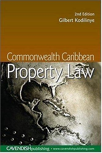 Commonwealth Caribbean Property Law 2/e by Gilbe Kodilinye