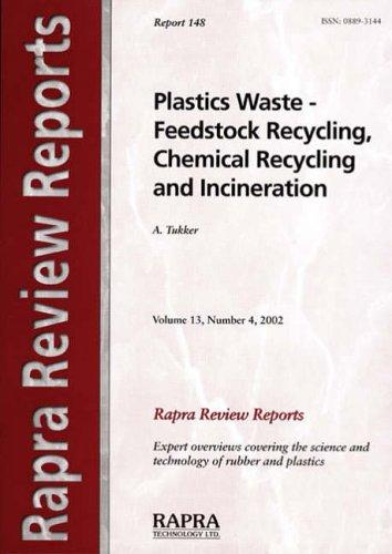 Plastics Waste - Feedstock Recycling, Chemical Recycling and Incineration (Rapra Review Reports) by A Tukker