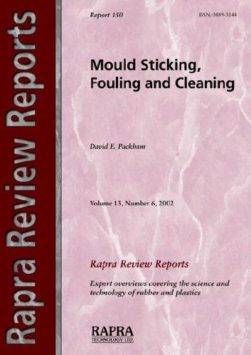 Mould Sticking, Fouling And Cleaning (Rapra Review Reports) by D. E. Packham