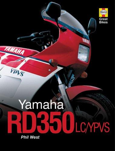 Yamaha RD350LC/YPVS (Haynes Great Bikes) by Phil West