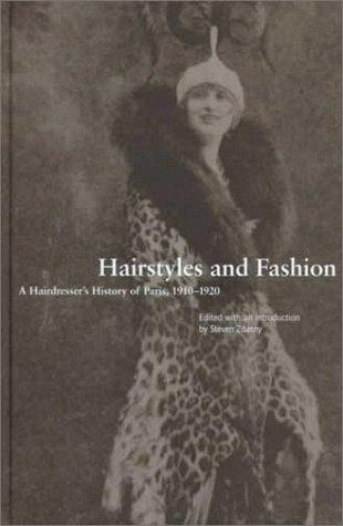 Hairstyles and Fashion by Steven Zdatny