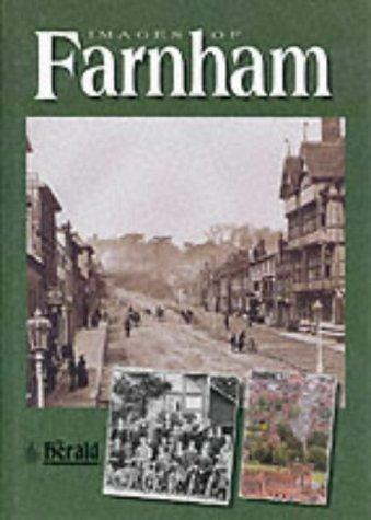 "Images of Farnham (Images Of...) by ""Farnham Herald"""