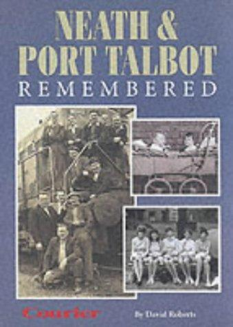 Neath & Port Talbot remembered by David Roberts