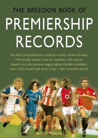 The Breedon Book of Premiership Records by Brian Beard