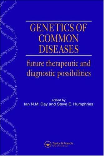 Genetics of common diseases by Ian N. M. Day, Steve E. Humphries