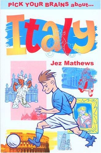 Pick Your Brains About Italy (Pick Your Brains - Cadogan) by Jez Mathews