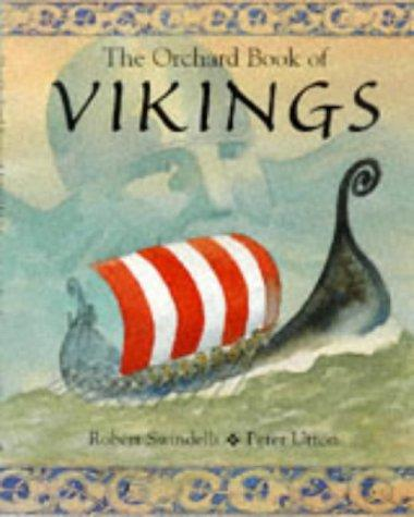 The Orchard Book of Vikings by Robert Swindells