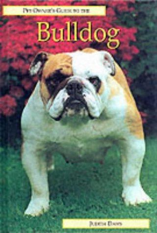 Pet Owner's Guide to the Bulldog (Pet Owner's Guide) by Judith Daws