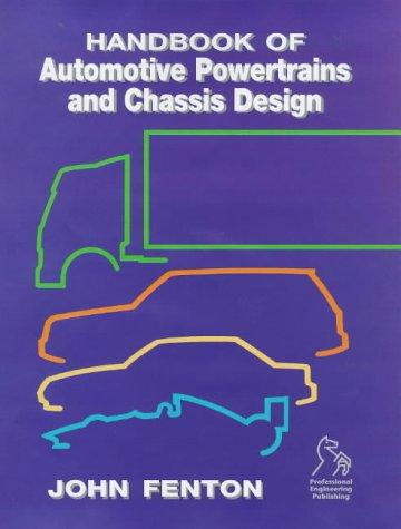 Handbook of Automotive Power Train and Chassis Design by Dowson Duncan