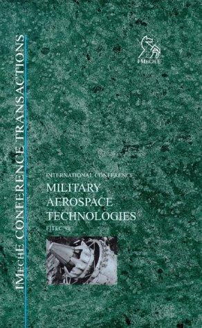Military Aerospace Technologies - FITEC '98 (Imeche Event Publications) by IMechE (Institution of Mechanical Engineers)