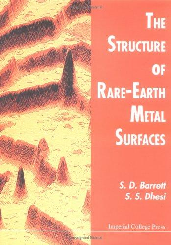 The structure of rare-earth metal surfaces by S. D. Barrett