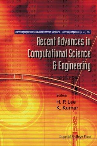 Recent Advances in Computational Science and Engineering by H. P. Lee