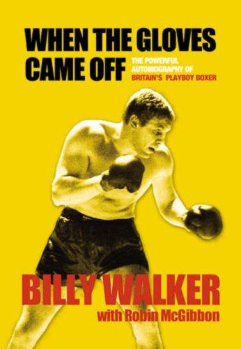 When the Gloves Came Off by Billy Walker