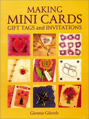 Making mini cards, gift tags, and invitations by Glennis Gilruth