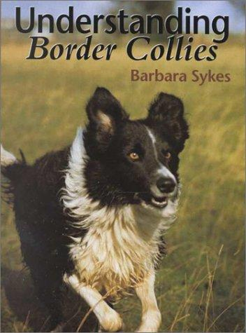 Understanding Border Collies by Barbara Sykes