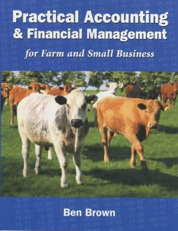 Practical Accounting for Farm and Rural Business by Ben Brown