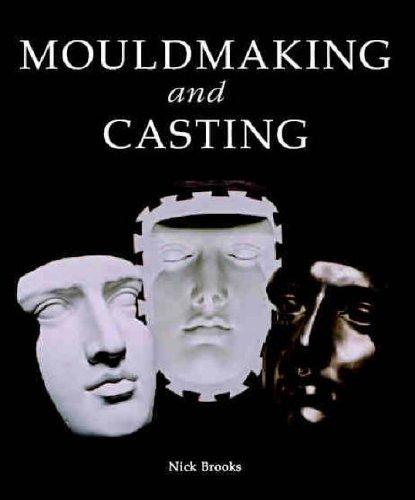 Mouldmaking and Casting by Nick Brooks