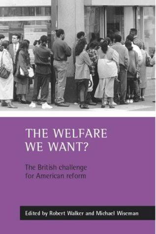 The Welfare We Want by Michael Wiseman