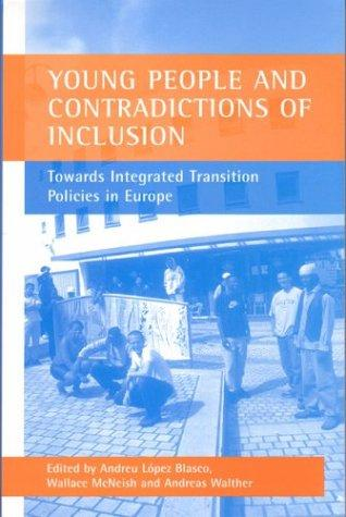 Young People and Contradictions of Inclusion by Andreu Lopez Blasco