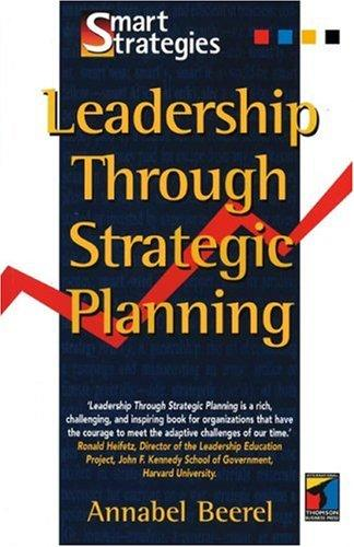 LeadershipThrough Strategic Planning by Annabel Beerel