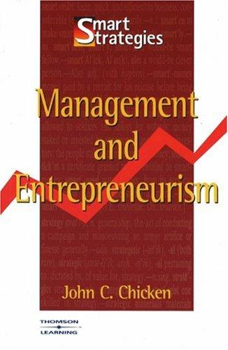 Management and Entrepreneurism (Smart Strategies) by John Chicken