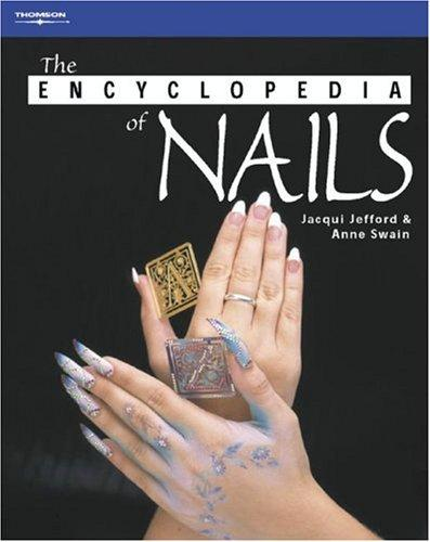 The Encyclopedia of Nails (Hairdressing & Beauty Industry Authority) by Jacqui Jefford, Anne Swain