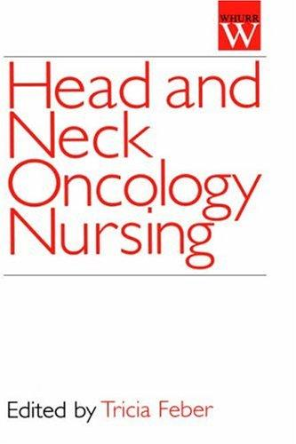 Head and Neck Oncology Nursing by Tricia Feber