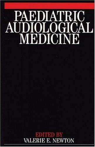 Paediatric Audiological Medicine by Valerie Newton