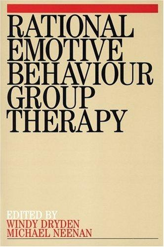 Rational Emotive Behaviour Group Therapy by Windy Dryden