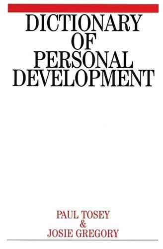 Dictionary of personal development by Paul Tosey, Josie Gregory