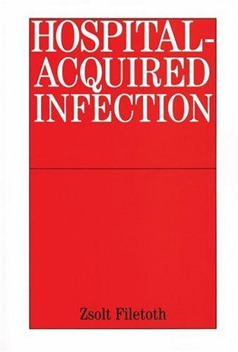 Hospital-Acquired Infections by Zsolt Filetoth