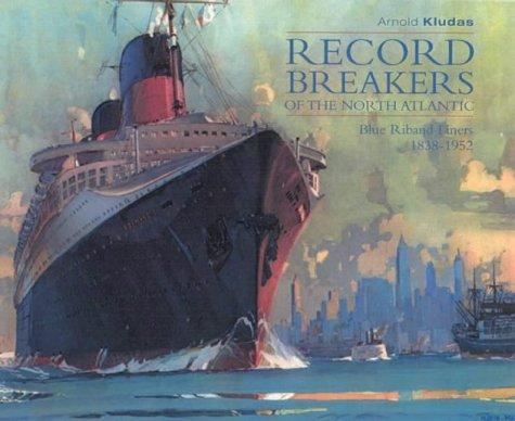 Record Breakers of the North Atlantic by Arnold KLUDAS
