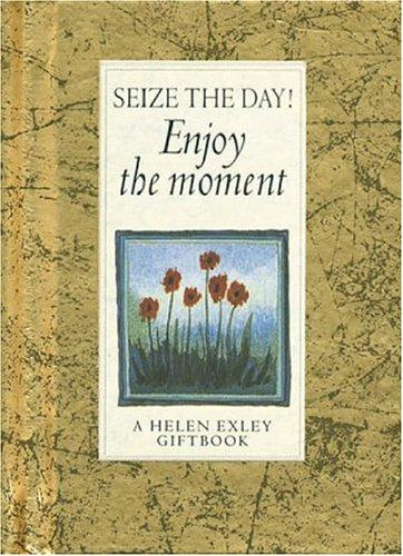 Seize the Day! by Helen Exley