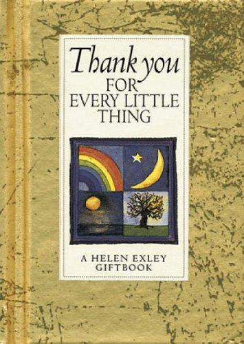 Thank You for Every Little Thing (Helen Exley Giftbooks) by Helen Exley