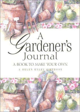 A Gardener's Journal (Helen Exley Journal) by Helen Exley