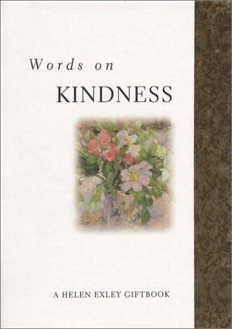 Words on Kindness (Inspirational Giftbooks) by Helen Exley