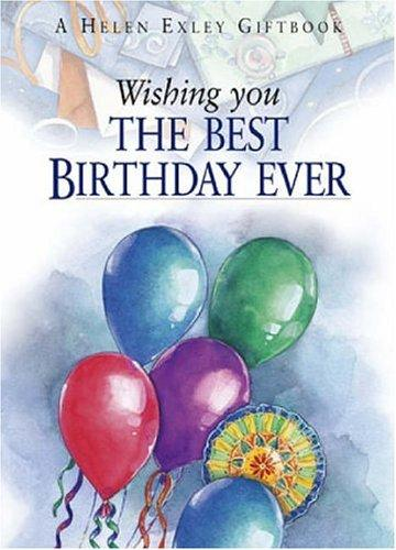 Wishing You the Best Birthday Ever (To Give and to Keep) by Helen Exley
