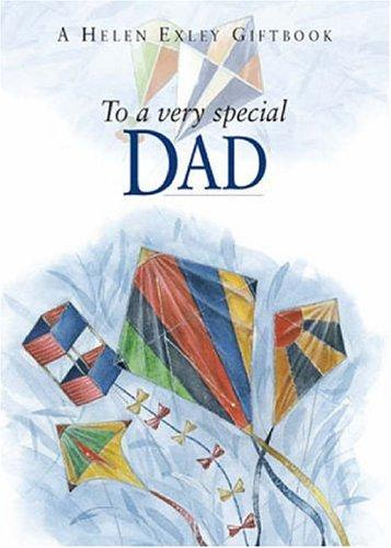 To a Very Special Dad (To Give and to Keep) by Helen Exley