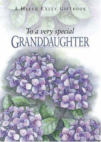 To a Very Special Granddaughter (To Give and to Keep) by Helen Exley
