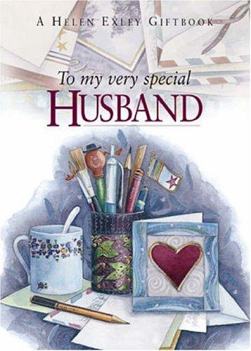 To My Very Special Husband (To Give and to Keep) by Helen Exley