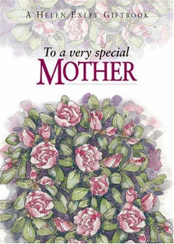 To a Very Speical Mother (To Give and to Keep) by Helen Exley