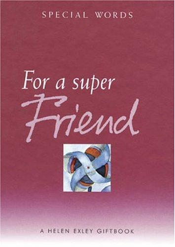 For a Super Friend (Helen Exley Giftbooks) by Helen Exley