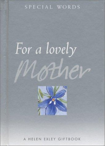 For a Lovely Mother (Helen Exley Giftbooks) by Helen Exley
