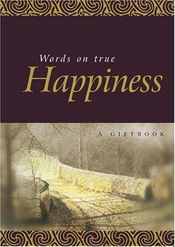 Words on True Happiness (Quotation Books) by Helen Exley