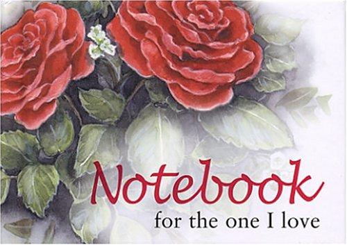 For The One I Love Notebook (To-Give-and-to-Keep) by Helen Exley