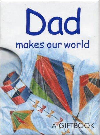 Dad Makes Our World (Jewels) by Helen Exley
