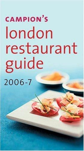 Campion's London Restaurant Guide 2006-7 by Charles Campion
