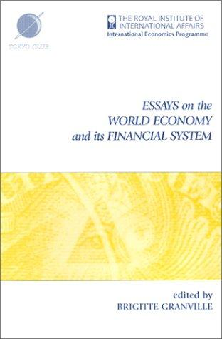 Essays on the world economy and its financial system by edited by Brigitte Granville.