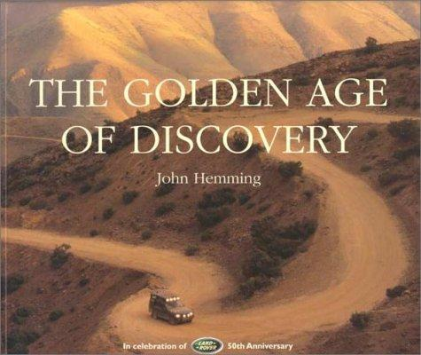 The Golden Age of Discovery by John H. Hemming